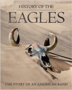 HISTORY OF THE EAGLES TO BE RELEASED ON DVD AND BLU-RAY ON APRIL 30 THROUGH CAPITOL RECORDS