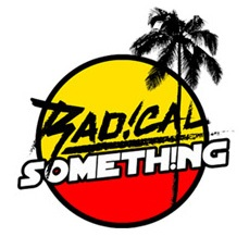 "RADICAL SOMETHING: NEW VIDEO & SINGLE ""CALI GET DOWN"" OUT NOW"