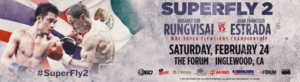 Srisaket Sor Rungvisai vs. Juan Francisco Estrada Televised Live on HBO Boxing After Dark from the Forum on February 24
