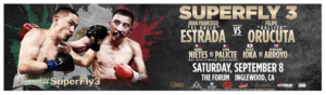 Juan Francisco 'Ela Gallo' Estrada and Felipe 'Galito' Orucuta Headline Superfly 3 at The Forum September 8