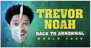 Trevor Noah Back To Abnormal Tour Coming to the Forum on December 4