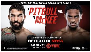 BELLATOR 263: Pitbull vs. McKee at the Forum on Saturday, July 31